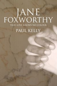 Jane Forxworthy:True Love Knows No Colour
