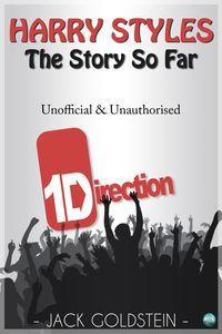 Harry Styles :The Story So Far