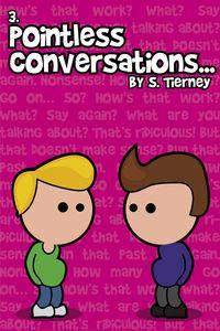 Pointless conversations:lightbulbs and civilisation