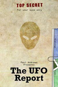 Paul Andrews presents:the UFO report