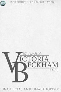 101 amazing Victoria Beckham facts