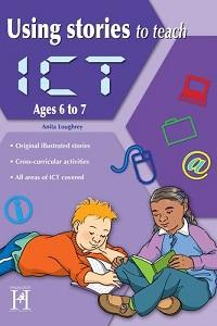 Using stories to teach ICT, ages 6-7