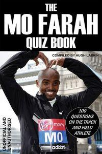 The Mo Farah quiz book :100 questions on the track and field athlete