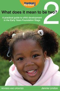 What does it mean to be two?:a practical guide to child development in the early years foundation stage