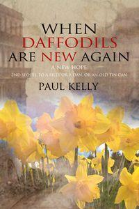 When daffodils are new again:second sequel to 'a billy or a dan or an old tin can