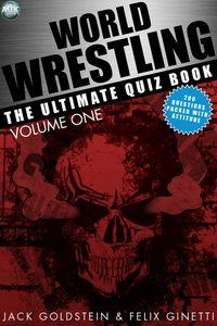 World wrestling:The ultimate quiz book