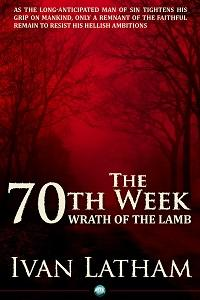 The 70th week:Wrath of the lamb