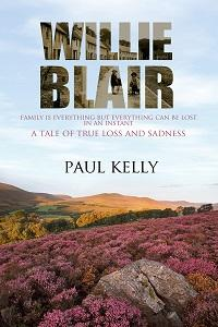 Willie Blair:Family is everything but everything can be lost in an instant:A tale of true loss and sadness