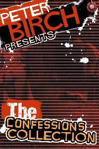 Peter Birch presents:The confessions collection